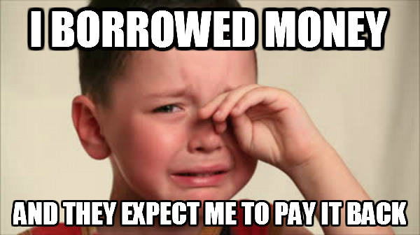 I borrowed money